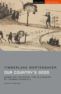Our Country's GoodBased on the novel 'The Playmaker' by Thomas Keneally【電子書籍】[ Ms Timberlake Wertenbaker ]
