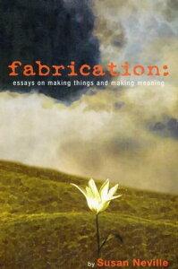Fabrication【電子書籍】[ Susan Neville ]