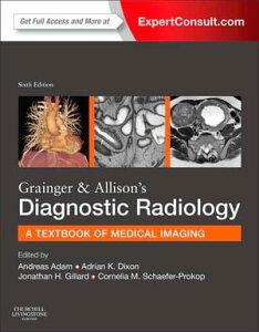 Grainger & Allison's Diagnostic Radiology E-Book【電子書籍】[ Andy Adam, CBE, MB, BS (Hons), PhD, FRCP, FRCR, FRCS, FFR RCSI (Hon), FRANZCR (Hon), FACR (Hon), FMedSci ]