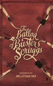 The Ballad of Buster Scruggs【電子書籍】[ Joel Coen & Ethan Coen ]