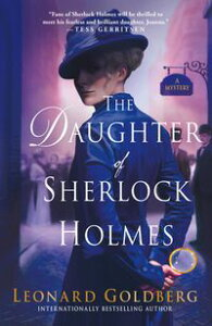 The Daughter of Sherlock HolmesA Mystery【電子書籍】[ Leonard Goldberg ]