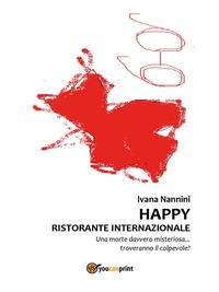 Happy. Ristorante internazionale【電子書籍】[ Ivana Nannini ]