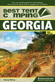 Best Tent Camping: GeorgiaYour Car-Camping Guide to Scenic Beauty, the Sounds of Nature, and an Escape from Civilization【電子書籍】[ Johnny Molloy ]