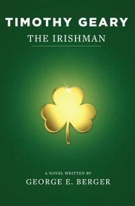 Timothy Geary: The Irishman【電子書籍】[ George Berger ]