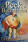 A Peek at BathshebaThe David Chronicles, #2【電子書籍】[ Uvi Poznansky ]