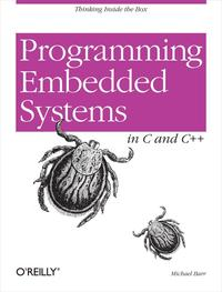 Programming Embedded SystemsWith C and GNU Development Tools【電子書籍】[ Michael Barr ]
