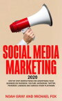 Social Media Marketing 2020: Step by Step Instructions For Advertising Your Business on Facebook, Youtube, Instagram, Twitter, Pinterest, Linkedin and Various Other Platforms [2nd Edition]【電子書籍】[ Noah Gray ]