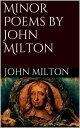 Minor Poems by John Milton【電子書籍】[ John Milton ]