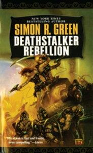 Deathstalker Rebellion【電子書籍】[ Simon R. Green ]