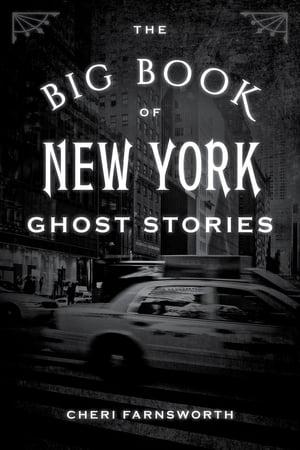 洋書, SOCIAL SCIENCE The Big Book of New York Ghost Stories Cheri Farnsworth