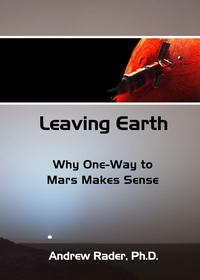 Leaving Earth: Why One-Way to Mars Makes Sense【電子書籍】[ Andrew Rader ]