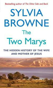 The Two MarysThe hidden history of the wife and mother of Jesus【電子書籍】[ Sylvia Browne ]
