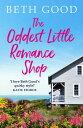 楽天Kobo電子書籍ストアで買える「The Oddest Little Romance ShopA feel-good summer read!【電子書籍】[ Beth Good ]」の画像です。価格は119円になります。