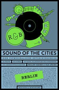 Sound of the Cities - BerlinEine Popmusikalische Entdeckungsreise【電子書籍】[ Philipp Krohn ]