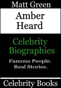 Amber Heard: Celebrity Biographies【電子書籍】[ Matt Green ]