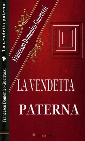洋書, FICTION & LITERTURE La vendetta paterna (Romanzo) Francesco Domenico Guerrazzi