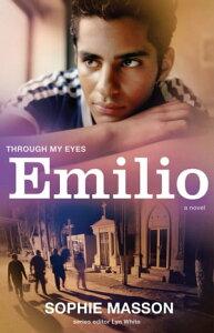 Emilio: Through My Eyes【電子書籍】[ Sophie Masson ]