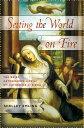 Setting the World on FireThe BriefAstonishing Life of St. Catherine of Siena【電子書籍】[ Shelley Emling ]