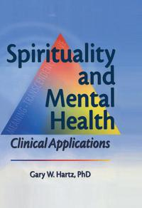 Spirituality and Mental HealthClinical Applications【電子書籍】[ Gary W Hartz ]