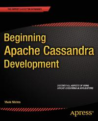 Beginning Apache Cassandra Development【電子書籍】[ Vivek Mishra ]
