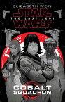 Star Wars: The Last Jedi: Cobalt Squadron【電子書籍】[ Elizabeth Wein ]