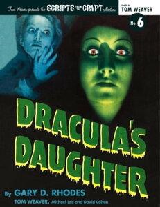 Dracula's Daughter【電子書籍】[ Gary D. Rhodes ]