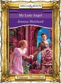 My Lady Angel (Mills & Boon Historical) (Regency, Book 57)【電子書籍】[ Joanna Maitland ]