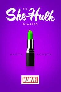 She-Hulk Diaries, The【電子書籍】[ Marta Acosta ]