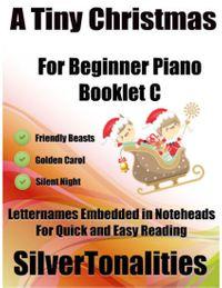 洋書, ART & ENTERTAINMENT A Tiny Christmas for Beginner Piano Booklet C ? Friendly Beasts Golden Carol Silent Night Letter Names Embedded In Noteheads for Quick and Easy Reading Silver Tonalities