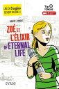Zo? et l'?lixir of Eternal Life - collection Tip Tongue - A2 interm?diaire - d?s 12 ans【電子書籍】[ Herv? Jubert ]