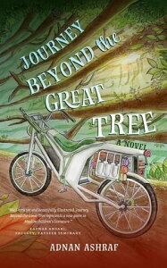 Journey Beyond the Great Tree【電子書籍】[ Adnan Ashraf ]