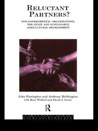 Reluctant Partners? Non-Governmental Organizations, the State and Sustainable Agricultural Development【電子書籍】