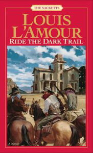 Ride the Dark Trail【電子書籍】[ Louis L'Amour ]