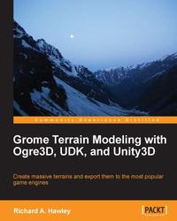 Grome Terrain Modeling with Ogre3D, UDK, and Unity3D【電子書籍】[ Richard Hawley ]
