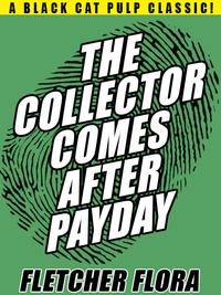 The Collector Comes After Payday【電子書籍】[ Fletcher Flora ]