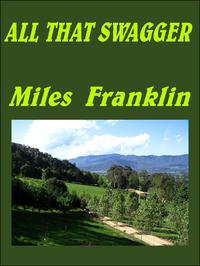 ALL THAT SWAGGER【電子書籍】[ Miles Franklin ]