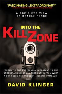 Into the Kill ZoneA Cop's Eye View of Deadly Force【電子書籍】[ David Klinger ]