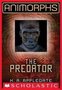 Animorphs #5: The Predator【電子書籍】[ K.A. Applegate ]