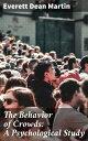 楽天Kobo電子書籍ストアで買える「The Behavior of Crowds: A Psychological Study【電子書籍】[ Everett Dean Martin ]」の画像です。価格は100円になります。