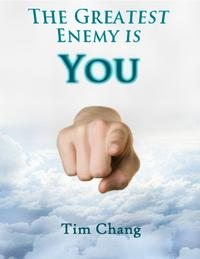 The Greatest Enemy is You !【電子書籍】[ Tim Chang ]