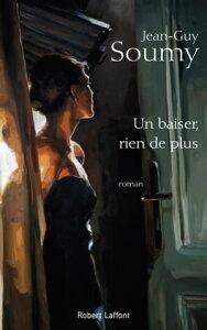 Un baiser, rien de plus【電子書籍】[ Jean-Guy SOUMY ]