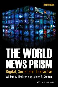 The World News PrismDigital, Social and Interactive【電子書籍】[ William A. Hachten ]