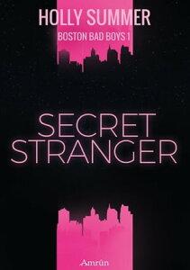 Secret Stranger (Boston Bad Boys Band 1)【電子書籍】[ Holly Summer ]
