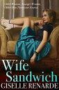 楽天Kobo電子書籍ストアで買える「Wife Sandwich【電子書籍】[ Giselle Renarde ]」の画像です。価格は99円になります。