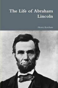 The Life of Abraham Lincoln【電子書籍】[ Henry Ketcham ]