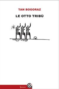 Le otto trib?【電子書籍】[ Tan Bogoraz ]