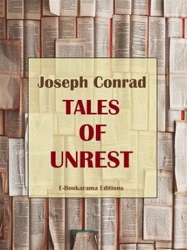 Tales of Unrest【電子書籍】[ Joseph Conrad ]