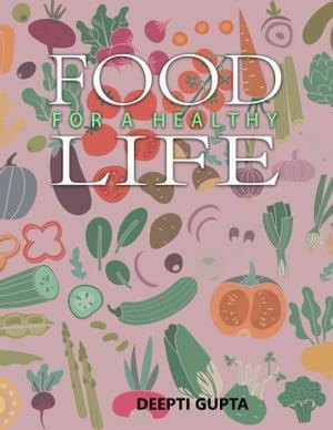 洋書, FAMILY LIFE & COMICS Food For A Healthy Life Deepti Gupta