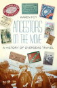 Ancestors on the MoveA History of Overseas Travel【電子書籍】[ Karen Foy ]