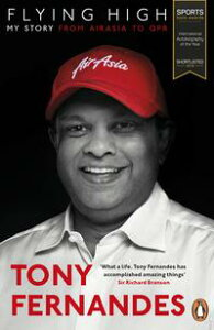 Flying HighMy Story: From AirAsia to QPR【電子書籍】[ Tony Fernandes ]